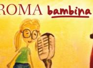 """Roma Capitale, """"Spazi in festa"""" – Spettacolo """"ROMA BAMBINA"""" – Casa dei Teatri, 20/21/22 Febbraio 2015"""