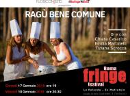 """Roma Fringe Festival 2019: """"Ragù Bene Comune"""""""